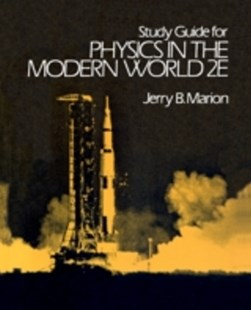 (ebook) Study Guide for Physics in the Modern World 2E - Science & Technology Engineering