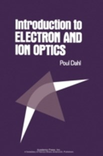 (ebook) Introduction to Electron and Ion Optics - Science & Technology Physics