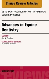 (ebook) Advances in Equine Dentistry, An Issue of Veterinary Clinics: Equine Practice, E-Book - Reference Medicine
