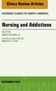 (ebook) Nursing and Addictions, An Issue of Nursing Clinics, E-Book - Reference Medicine