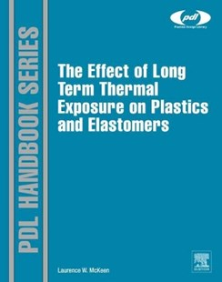 (ebook) The Effect of Long Term Thermal Exposure on Plastics and Elastomers - Science & Technology Chemistry
