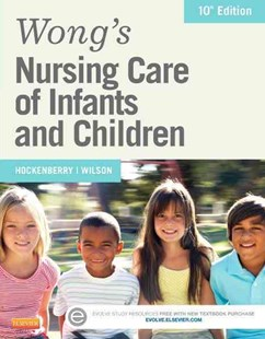 Wong's Nursing Care of Infants and Children by Marilyn J. Hockenberry, David WilsonMS RNC-NIC (9780323222419) - HardCover - Family & Relationships Child Rearing
