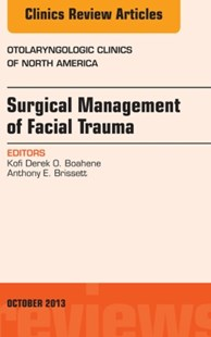 (ebook) Surgical Management of Facial Trauma, An Issue of Otolaryngologic Clinics, E-Book - Reference Medicine
