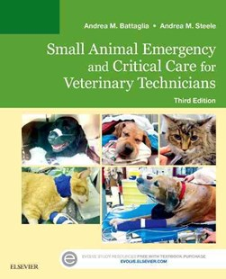 Small Animal Emergency and Critical Care for Veterinary Technicians by Andrea M. Battaglia, Andrea M. Steele (9780323227742) - PaperBack - Reference Medicine