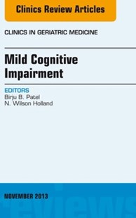 (ebook) Mild Cognitive Impairment,  An Issue of Clinics in Geriatric Medicine, E-Book - Reference Medicine