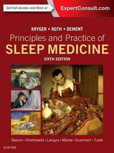 Principles and Practice of Sleep Medicine by Meir H. Kryger, Thomas Roth, William C. DementM.D. Ph.D. (9780323242882) - HardCover - Health & Wellbeing General Health