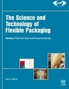 (ebook) The Science and Technology of Flexible Packaging - Science & Technology Engineering