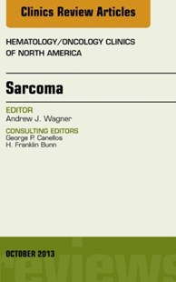 (ebook) Sarcoma, An Issue of Hematology/Oncology Clinics of North America, E-Book - Reference Medicine