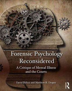 Forensic Psychology Reconsidered by David Polizzi, Matthew R. Draper (9780323263122) - PaperBack - Reference Law