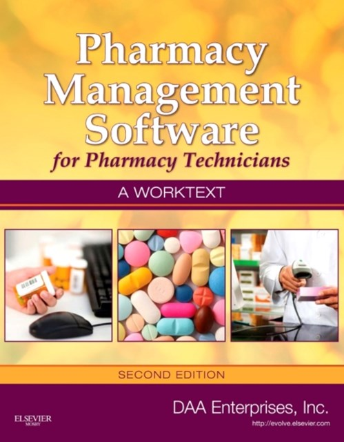Pharmacy Management Software for Pharmacy Technicians: A Worktext - E-Book