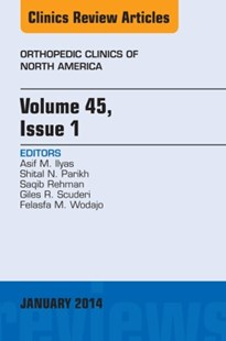 (ebook) Volume 45, Issue 1, An Issue of Orthopedic Clinics, E-Book - Reference Medicine