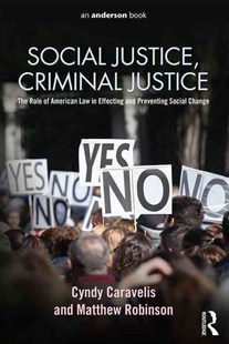 Social Justice, Criminal Justice by Cyndy Caravelis, Matthew Robinson (9780323264518) - PaperBack - Reference Law