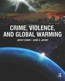 Crime, Violence, and Global Warming by Linda S. Jacoby, John P. Crank (9780323265096) - PaperBack - Reference Law