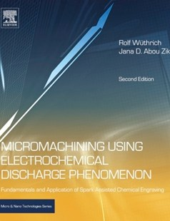 (ebook) Micromachining Using Electrochemical Discharge Phenomenon - Business & Finance Organisation & Operations