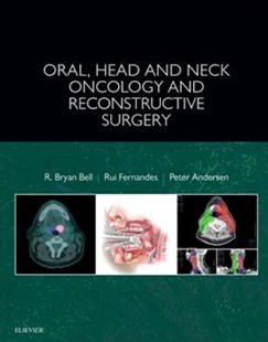 Oral, Head and Neck Oncology and Reconstructive Surgery by R. Bryan Bell, Peter A. Andersen, Rui Fernandes (9780323265683) - HardCover - Reference Medicine