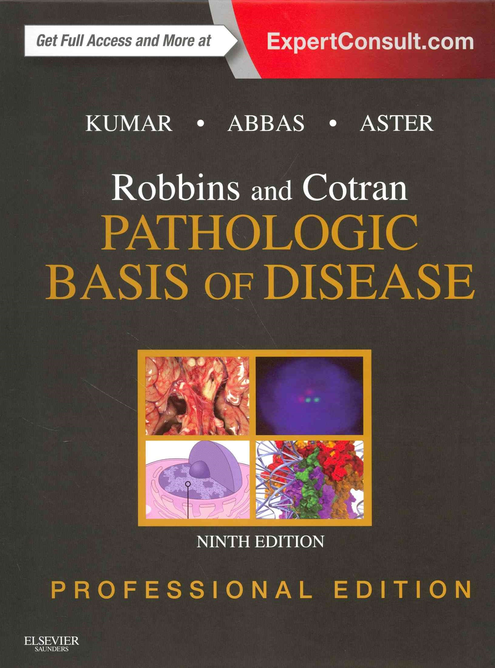 Robbins and Cotran Pathologic Basis of Disease, Professional Edition
