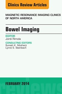 (ebook) Bowel Imaging, An Issue of Magnetic Resonance Imaging Clinics of North America, E-Book - Reference Medicine