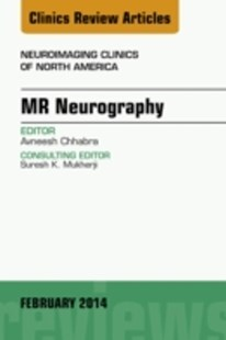 (ebook) MR Neurography, An Issue of Neuroimaging Clinics, E-Book - Reference Medicine