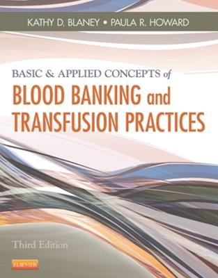 (ebook) Basic & Applied Concepts of Blood Banking and Transfusion Practices - E-Book