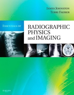 (ebook) Essentials of Radiographic Physics and Imaging - E-Book - Reference Medicine