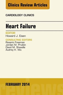 Heart Failure, An Issue of Cardiology Clinics, E-Book