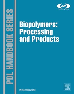 Biopolymers: Processing and Products