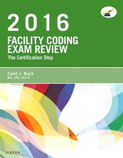 Facility Coding Exam Review 2016 by Carol J. Buck, Jackie L. Grass (9780323279826) - PaperBack - Reference Medicine