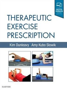 Therapeutic Exercise Prescription by Kim Dunleavy, Jason Roberts, Amy Kubo Slowik (9780323280532) - HardCover - Reference Medicine