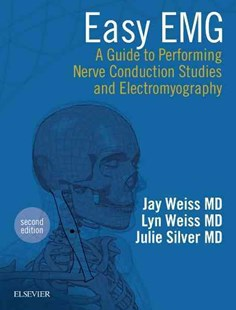 Easy EMG by Jay M. WeissMD, Lyn Weiss, Julie K. Silver (9780323286640) - PaperBack - Reference Medicine