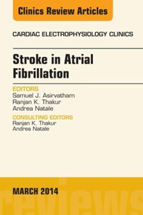 (ebook) Stroke in Atrial Fibrillation, An Issue of Cardiac Electrophysiology Clinics, E-Book - Reference Medicine