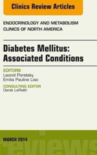 (ebook) Diabetes Mellitus: Associated Conditions, An Issue of Endocrinology and Metabolism Clinics of North America, E-Book - Reference Medicine