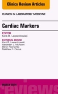 (ebook) Cardiac Markers, An Issue of Clinics in Laboratory Medicine, E-Book - Reference Medicine