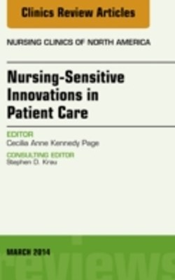 Nursing-Sensitive Indicators, An Issue of Nursing Clinics, E-Book