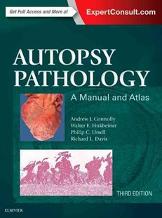 Autopsy Pathology: A Manual and Atlas by Andrew J. Connolly, Walter E. Finkbeiner, Philip C. Ursell, Richard L. Davis (9780323287807) - HardCover - Reference Medicine