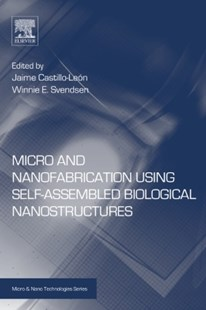 (ebook) Micro and Nanofabrication Using Self-Assembled Biological Nanostructures - Science & Technology Engineering