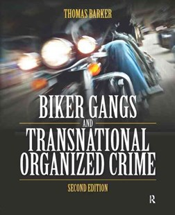 Biker Gangs and Transnational Organized Crime by Thomas Barker (9780323298704) - PaperBack - Politics Political Issues