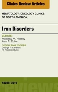 (ebook) Iron Disorders, An Issue of Hematology/Oncology Clinics, E-Book - Reference Medicine