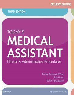 Study Guide for Today's Medical Assistant by Kathy Bonewit-West, Sue Hunt, Edith Applegate (9780323311281) - PaperBack - Business & Finance Management & Leadership