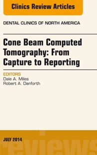 (ebook) Cone Beam Computed Tomography: From Capture to Reporting, An Issue of Dental Clinics of North America, E-book - Reference Medicine