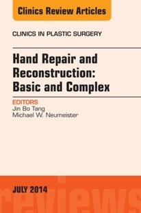 (ebook) Hand Repair and Reconstruction: Basic and Complex, An Issue of Clinics in Plastic Surgery, E-Book - Reference Medicine