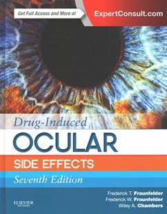 Drug-Induced Ocular Side Effects by Frederick T. Fraunfelder, Frederick W. Fraunfelder, Wiley A. Chambers (9780323319843) - HardCover - Reference Medicine