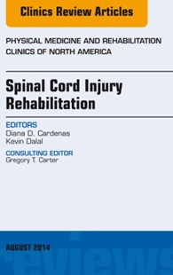 (ebook) Spinal Cord Injury Rehabilitation, An Issue of Physical Medicine and Rehabilitation Clinics of North America, E-Book - Reference Medicine