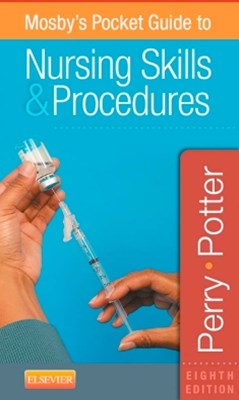 Mosby's Pocket Guide to Nursing Skills and Procedures - E-Book