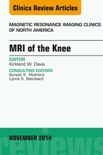 (ebook) MRI of the Knee, An Issue of Magnetic Resonance Imaging Clinics of North America, E-Book - Reference Medicine