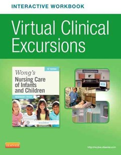 Virtual Clinical Excursions Online and Print Workbook for Wong's Nursing Care of Infants and Children by Marilyn J. Hockenberry, David Wilson (9780323328319) - PaperBack - Reference Medicine