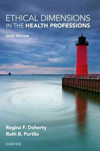 Ethical Dimensions in the Health Professions by Regina F. DohertyOTD OTR/L OTR/L FAOTA, Ruth B. Purtilo (9780323328920) - PaperBack - Philosophy Modern