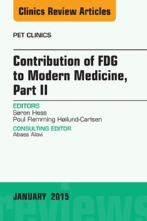 (ebook) Contribution of FDG to Modern Medicine, Part II, An Issue of PET Clinics, E-Book - Reference Medicine
