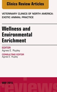 (ebook) Wellness and Environmental Enrichment, An Issue of Veterinary Clinics of North America: Exotic Animal Practice, E-Book - Reference Medicine