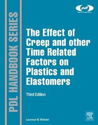 Effect of Creep and other Time Related Factors on Plastics and Elastomers