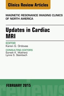 (ebook) Updates in Cardiac MRI, An Issue of Magnetic Resonance Imaging Clinics of North America, E-Book - Reference Medicine